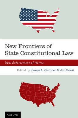 New Frontiers of State Constitutional Law: Dual Enforcement of Norms