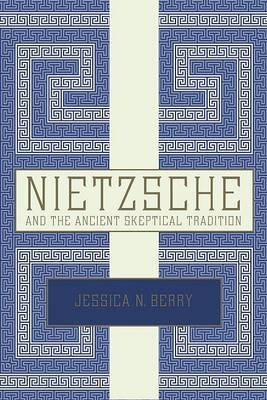 Nietzsche and the Ancient Skeptical Tradition