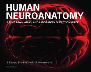 Human Neuroanatomy: A Text, Brain Atlas and Laboratory Dissection Guide