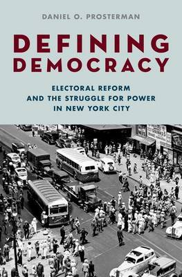 Defining Democracy: Electoral Reform and the Struggle for Power in New York City