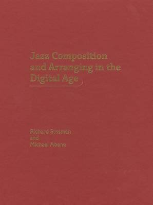 Jazz Composition and Arranging in the Digital Age