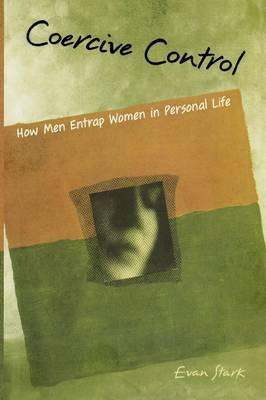 Coercive Control: How Men Entrap Women in Personal Life