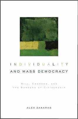 Individuality and Mass Democracy: Mill, Emerson, and the Burdens of Citizenship