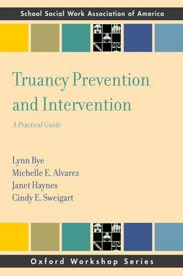 Truancy Prevention and Intervention: A Practical Guide