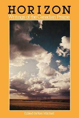 Horizon: Writings of the Canadian Prairie