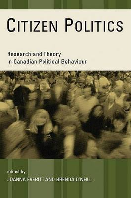 Citizen Politics: Research and Theory in Canadian Political Behavior