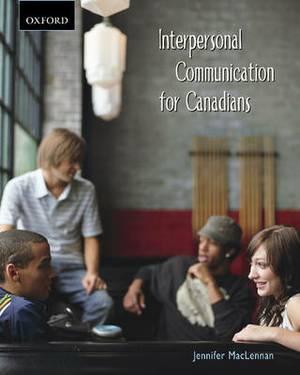 Interpersonal Communication for Canadians: An Interdisciplinary Approach