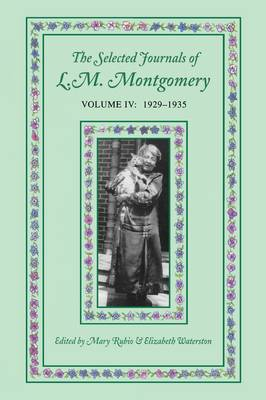 The Selected Journals of L. M. Montgomery: Volume IV: 1929-1935