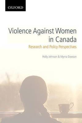 Violence Against Women in Canada: Research and Policy Perspectives