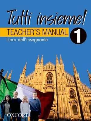 Tutti Insieme 1 Teacher Book: Libro Dell'insegnante