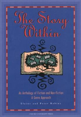 The Story Within: An Anthology of Fiction and Non-fiction - a Genre Approach