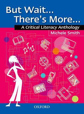 But Wait... There's More... - A Critical Literacy Anthology