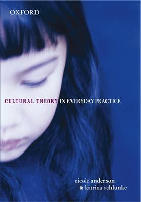 Cultural Theory in Everyday Practice