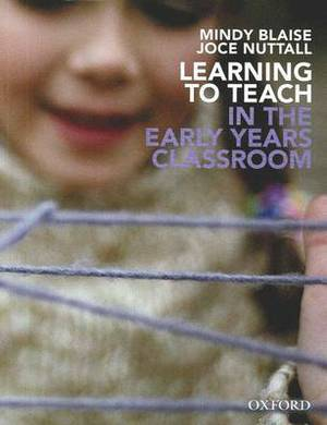 Learning to Teach in the Early Years: In the Early Years Classroom