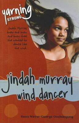 Yarning Strong Jindah Murray, Wind Dancer