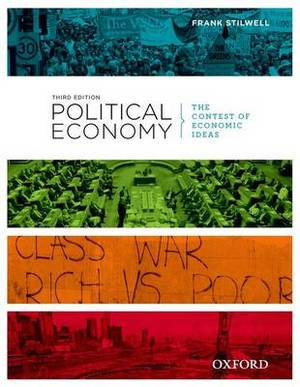 Political Economy: Political Economy: The Contest of Economic Ideas, 3rd Edition