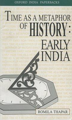 Time as a Metaphor of History: Early India: The Krishna Bharadwaj Memorial Lecture