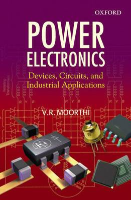 Power Electronics: Devices, Circuits and Industrial Applications