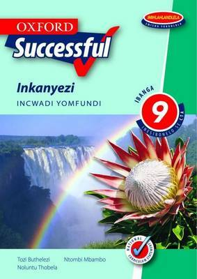 Oxford Successful Inkanyezi: Gr 9: Learner's Book