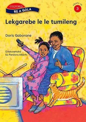 Lekgarebe Le Le Tumileng: Stage 3: Gr 5: Reader
