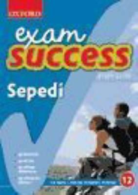 Exam Success Sepedi: Gr 12: Study Guide