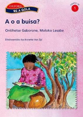 A O A Buisa?: Reader 3: Gr 1