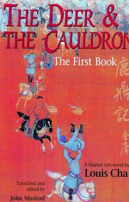 The Deer and the Cauldron: A Martial Arts Novel: Book 1