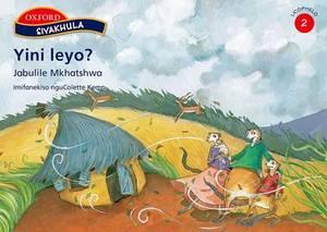 Yini Leyo?: Yini leyo?: Stage 2: Reader Siyakhula SiSwati Igadango 2 Readers