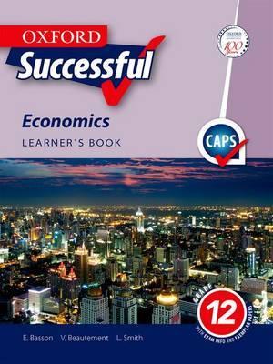 Oxford successful economics CAPS: Gr 12: Learner's book