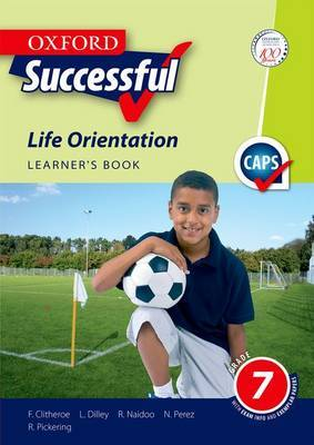 Oxford successful life orientation CAPS: Gr 7: Learner's book