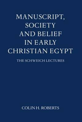 Manuscript, Society and Belief in Early Christian Egypt