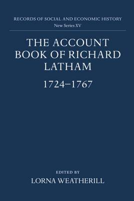 The Account Book of Richard Latham, 1724-1767
