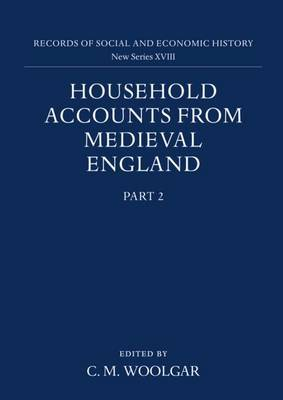 Household Accounts from Medieval England: Part 2: Diet Accounts (II), Cash, Corn and Stock Accounts, Wardrobe Accounts, Catalogue
