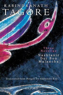 Three Novellas: Nashtanir, Dui Bon, Malancha