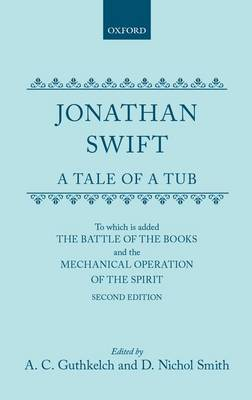 A Tale of a Tub: To which is added The battle of the books,and the Mechanical operation of the spirit