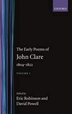 The Early Poems of John Clare, 1804-1822: Volume I