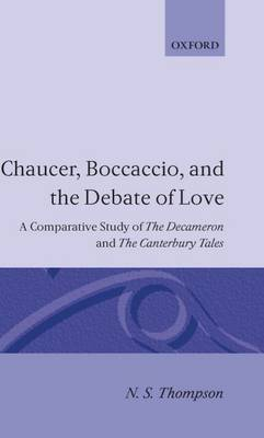 Chaucer, Boccaccio and the Debate of Love: A Comparative Study of the  Decameron  and the  Canterbury Tales