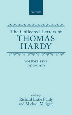The The Collected Letters of Thomas Hardy: Volume 5: The Collected Letters of Thomas Hardy: Volume 5: 1914-1919 1914-1919