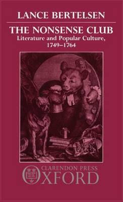 The Nonsense Club: Literature and Popular Culture, 1749-1764