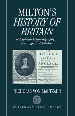 Milton's  History of Britain : Republican Historiography in the English Revolution