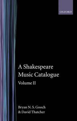 A Shakespeare Music Catalogue: Volume 2