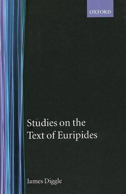 Studies on the Text of Euripides: Supplices, Electra, Heracles, Troades, Iphigenia in Tauris, Ion:  Supplices ,   Electra ,   Heracles ,   Troades ,   Iphigenia in Tauris ,   Ion