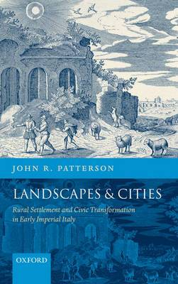 Landscapes and Cities: Rural Settlement and Civic Transformation in Early Imperial Italy