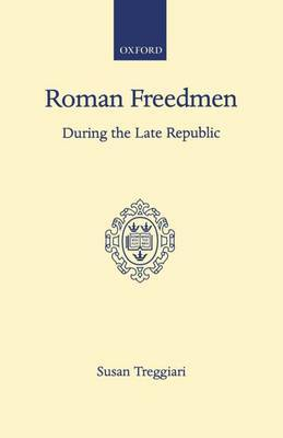Roman Freedmen During the Late Republic