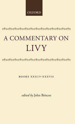 A Commentary on Livy: Books XXXIV-XXXVII