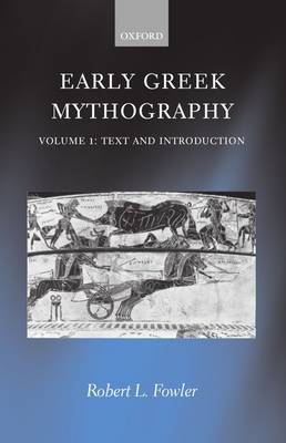Early Greek Mythography: Volume 1: Text and Introduction