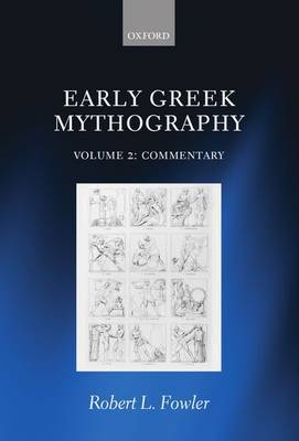 Early Greek Mythography: Volume 2: Commentary