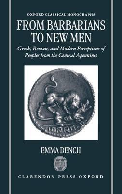 From Barbarians to New Men: Greek, Roman and Modern Perceptions of Peoples from the Central Apennines