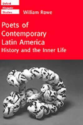 Poets of Contemporary Latin America: History and the Inner Life