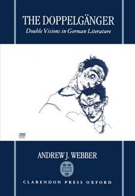 The Doppelganger: Double Visions in German Literature